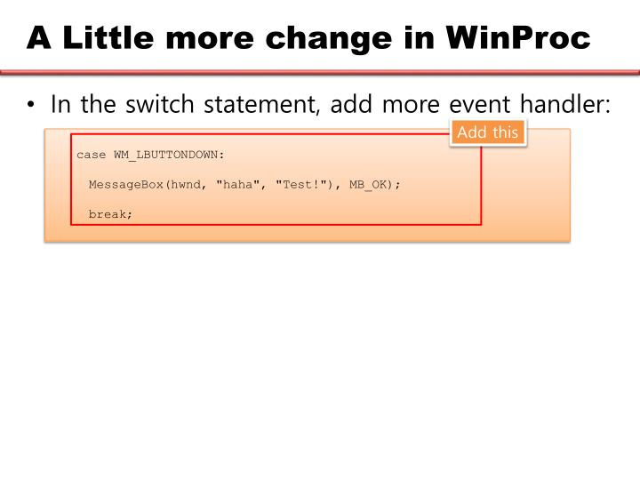 A Little more change in WinProc