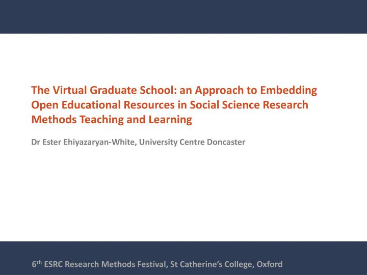 The Virtual Graduate School: an Approach to Embedding Open Educational Resources in Social Science R...