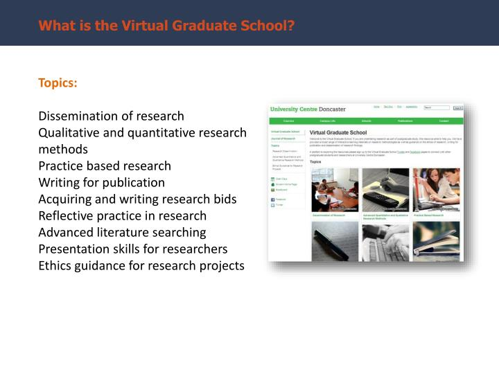 What is the Virtual Graduate School?