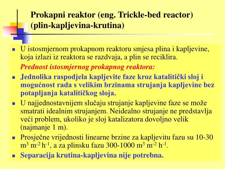 Prokapni reaktor (eng. Trickle-bed reactor)