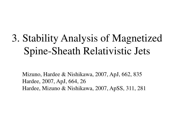3. Stability Analysis of Magnetized Spine-Sheath Relativistic Jets