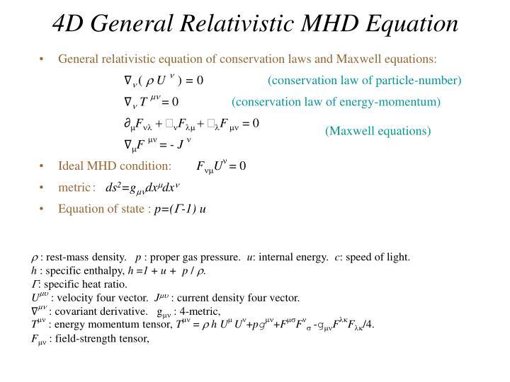 4D General Relativistic MHD Equation