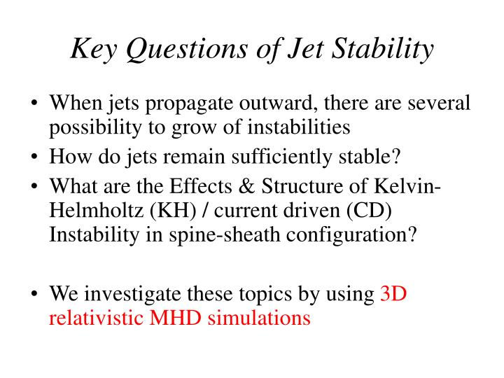 Key Questions of Jet Stability