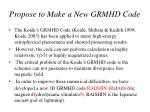 propose to make a new grmhd code