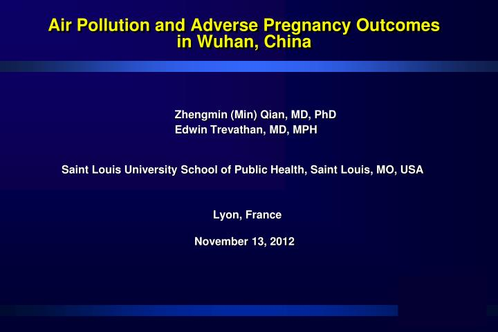 air pollution and adverse pregnancy outcomes in wuhan china