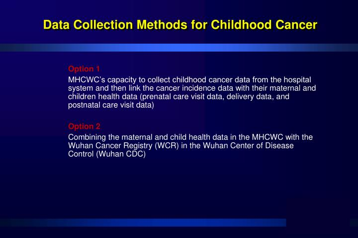 Data Collection Methods for Childhood Cancer