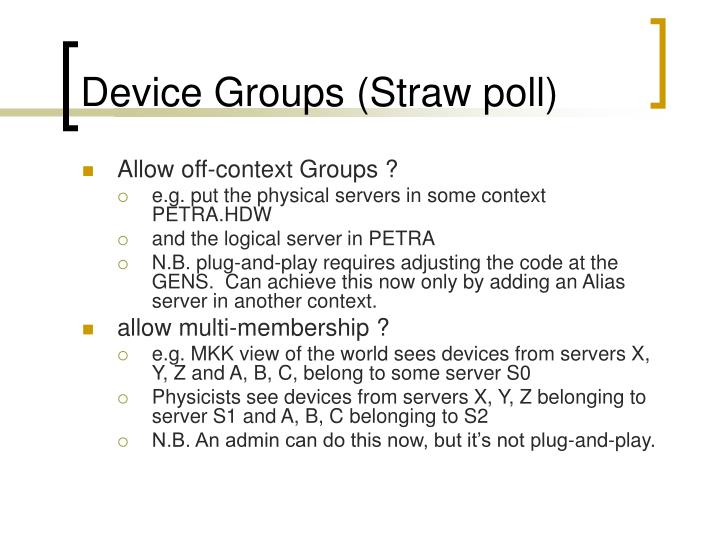 Device Groups (Straw poll)