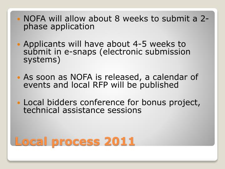 NOFA will allow about 8 weeks to submit a 2-phase application