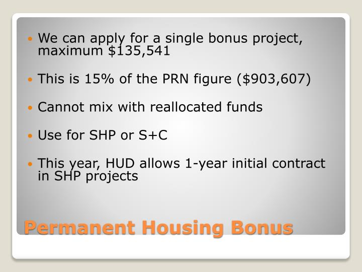 We can apply for a single bonus project, maximum $135,541