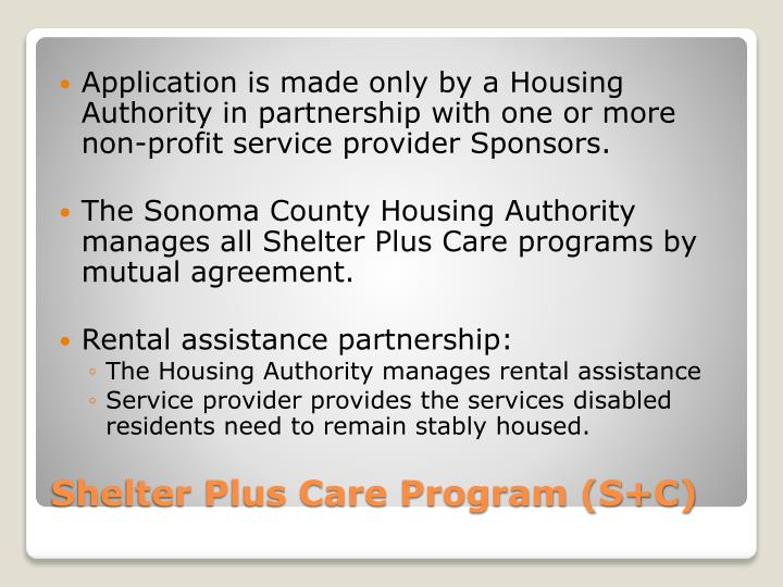 Application is made only by a Housing Authority in partnership with one or more non-profit service provider Sponsors.