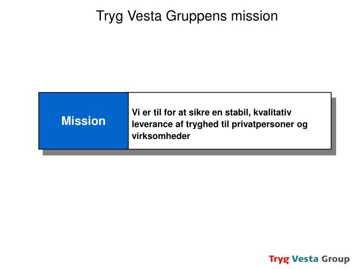 Tryg Vesta Gruppens mission