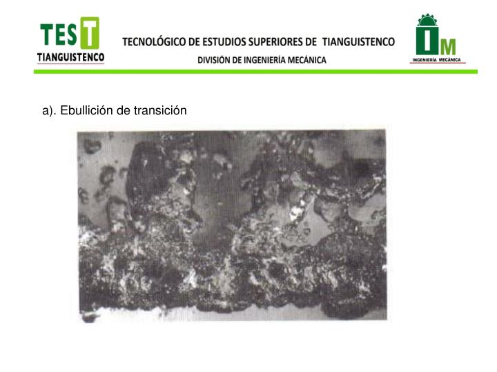 a). Ebullición de transición