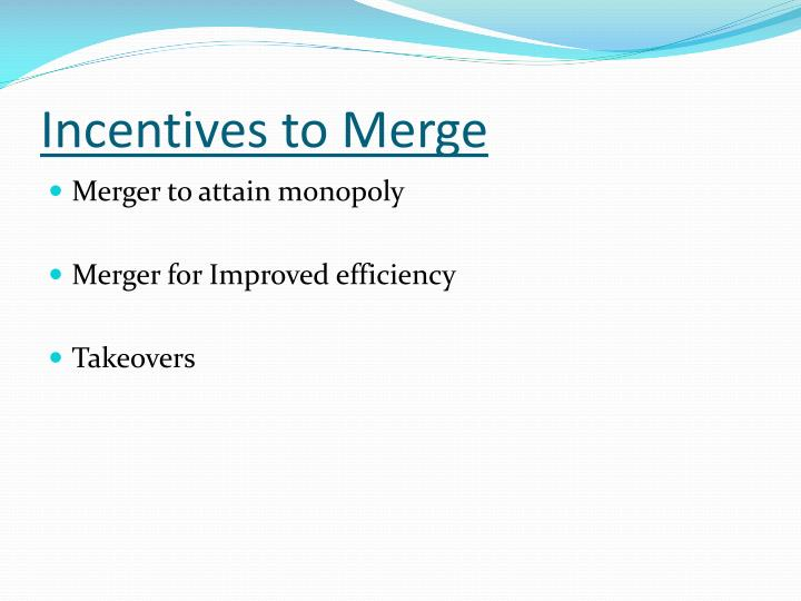 Incentives to merge