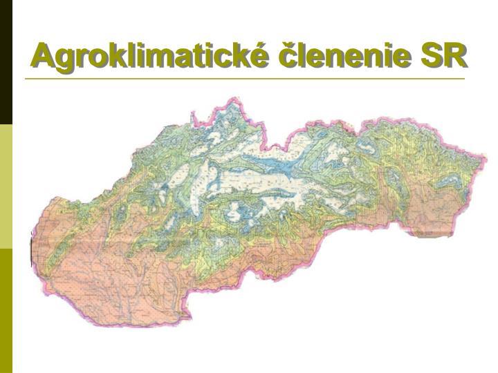Agroklimatické členenie SR
