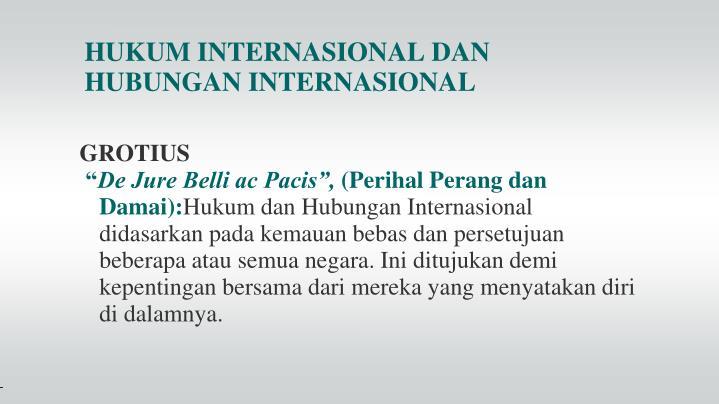 HUKUM INTERNASIONAL DAN HUBUNGAN INTERNASIONAL