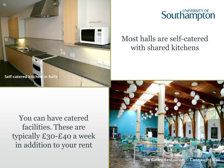 Most halls are self-catered with shared kitchens