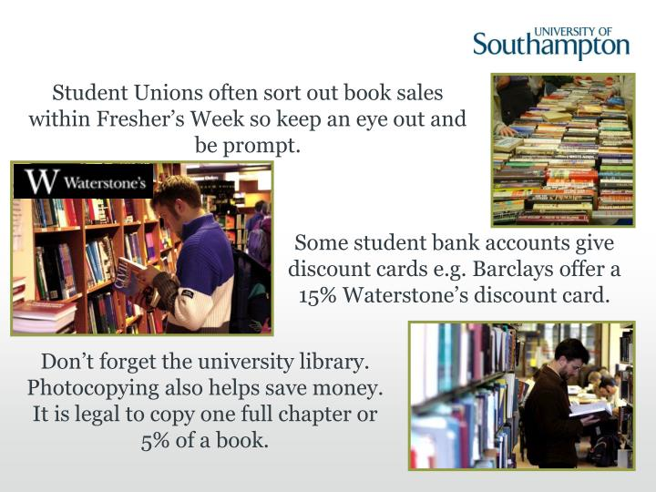 Student Unions often sort out book sales within Fresher's Week so keep an eye out and be prompt.