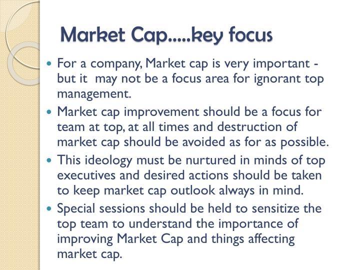 Market Cap…..key focus