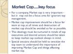 market cap key focus