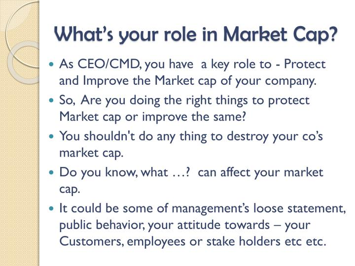 What's your role in Market Cap?