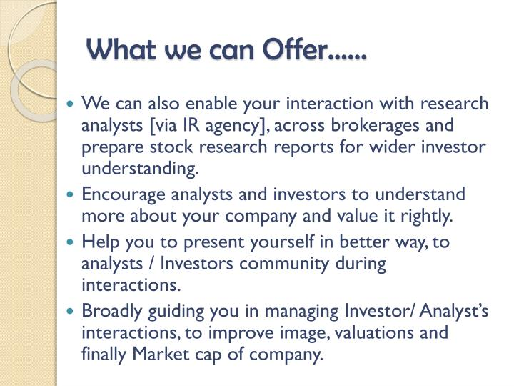 What we can Offer……