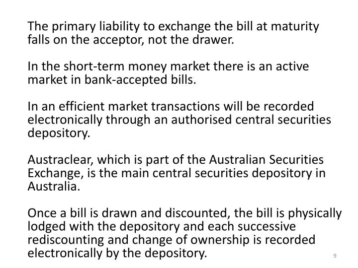 The primary liability to exchange the bill at maturity