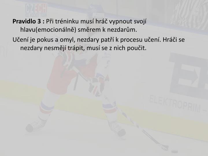 Pravidlo 3 :