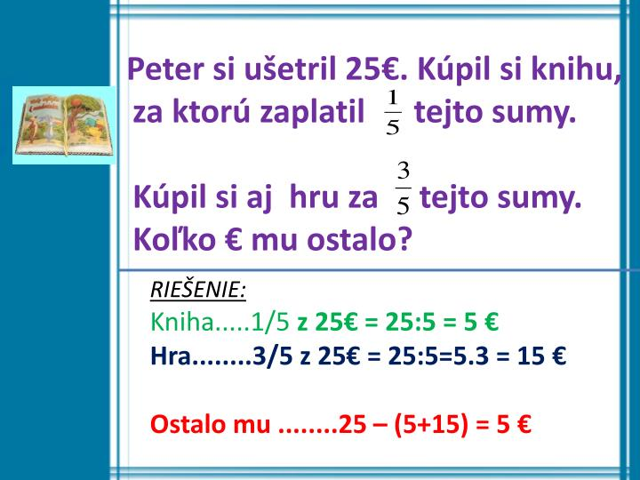 Peter si ušetril 25€. Kúpil si knihu,