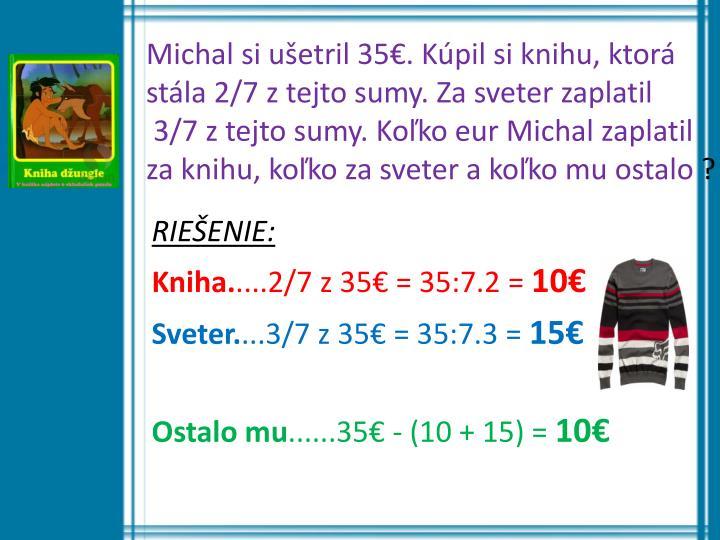 Michal si ušetril 35€. Kúpil si knihu, ktorá