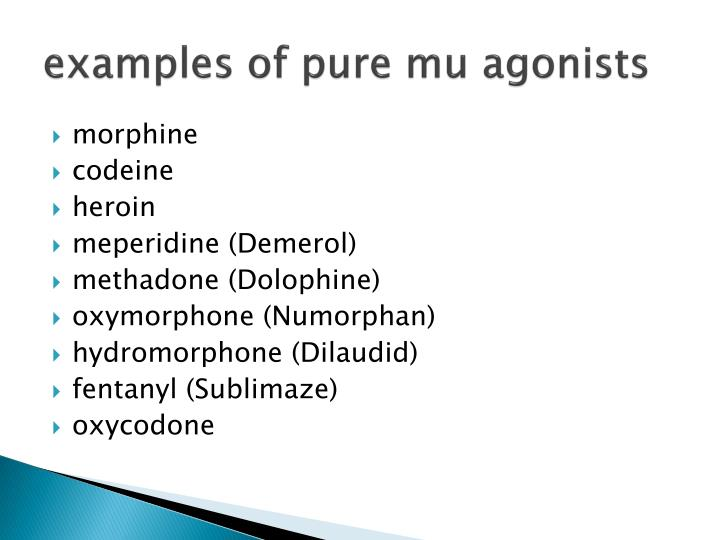 examples of pure mu agonists