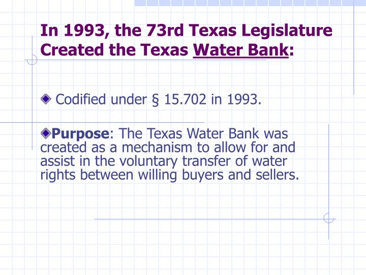 In 1993, the 73rd Texas Legislature Created the Texas