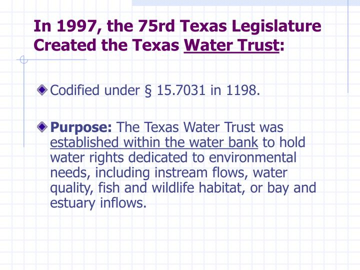 In 1997, the 75rd Texas Legislature Created the Texas