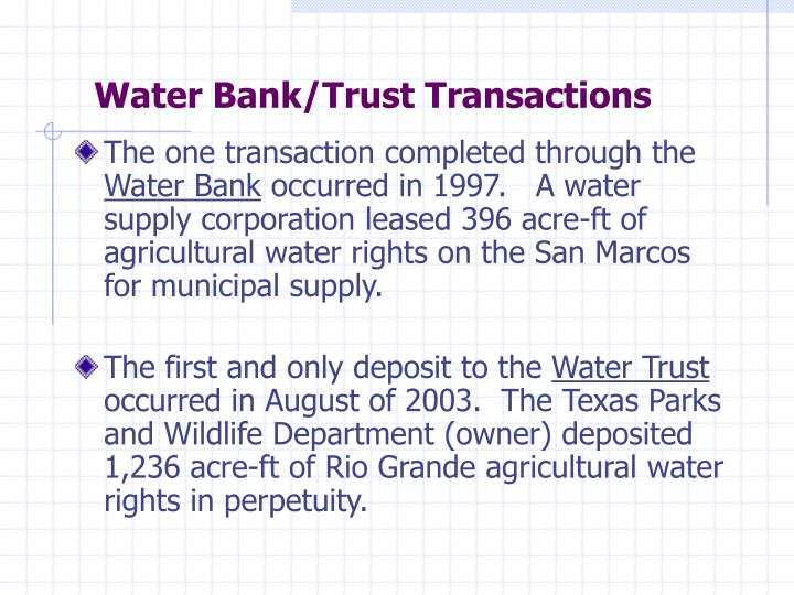 Water Bank/Trust Transactions