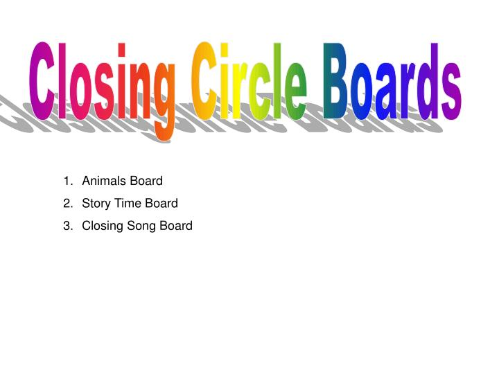 Closing Circle Boards