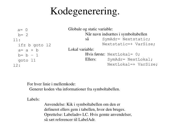 Kodegenerering.
