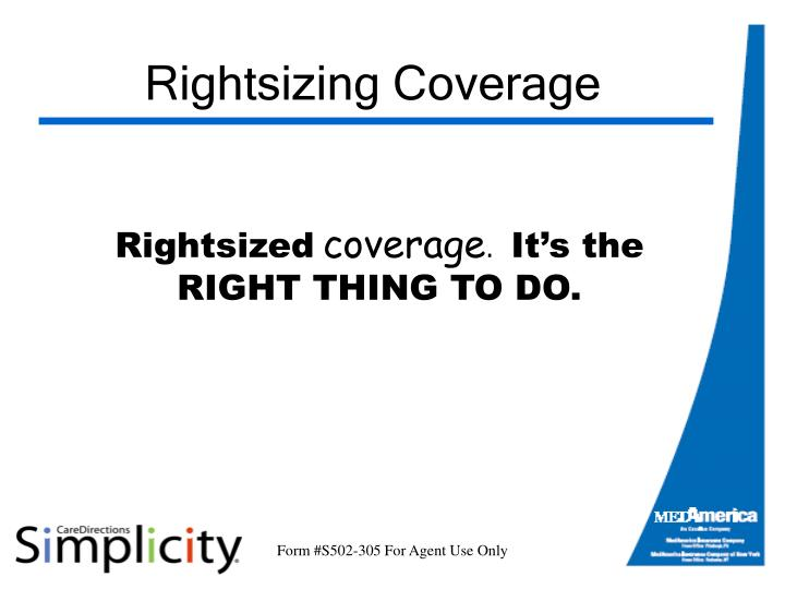 Rightsizing Coverage