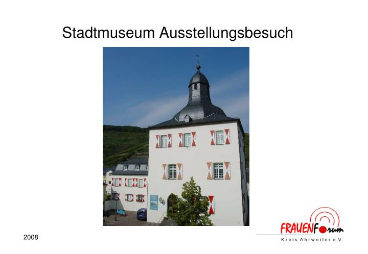 Stadtmuseum Ausstellungsbesuch