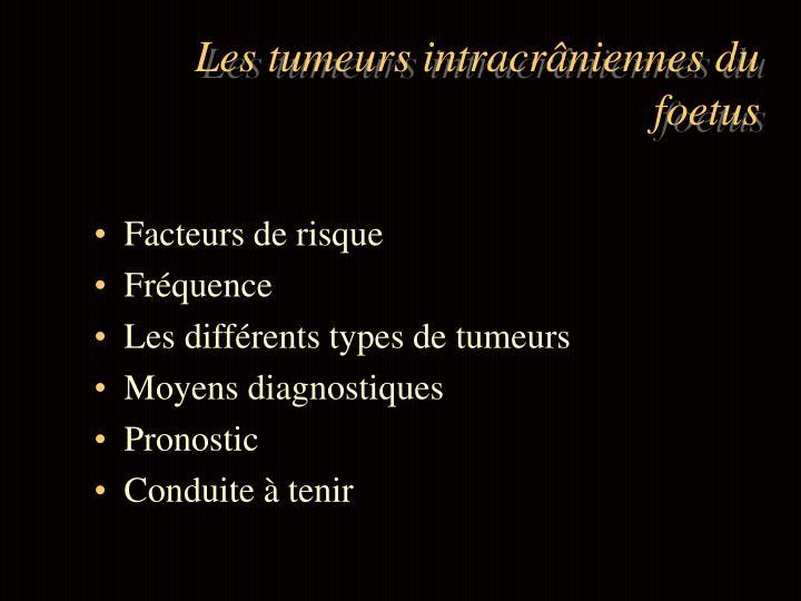 Les tumeurs intracrâniennes du foetus