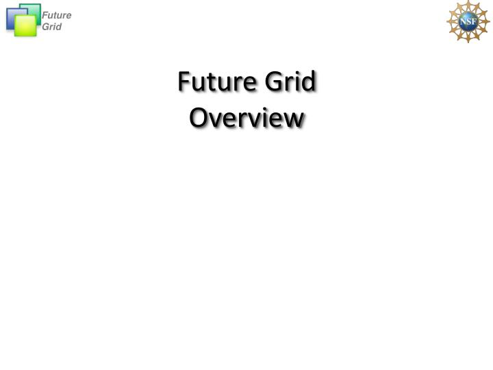 Future grid overview