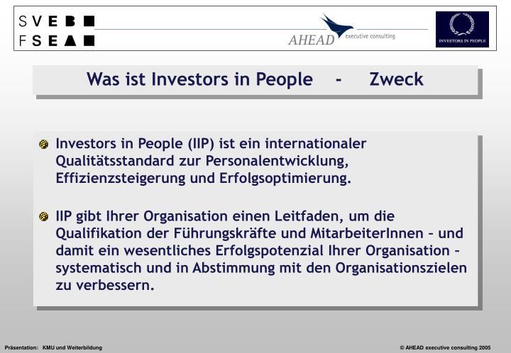 Investors in People (IIP) ist ein internationaler Qualitätsstandard zur Personalentwicklung, Effizienzsteigerung und Erfolgsoptimierung.