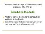 there are several steps in the internal audit process the first is scheduling the audit