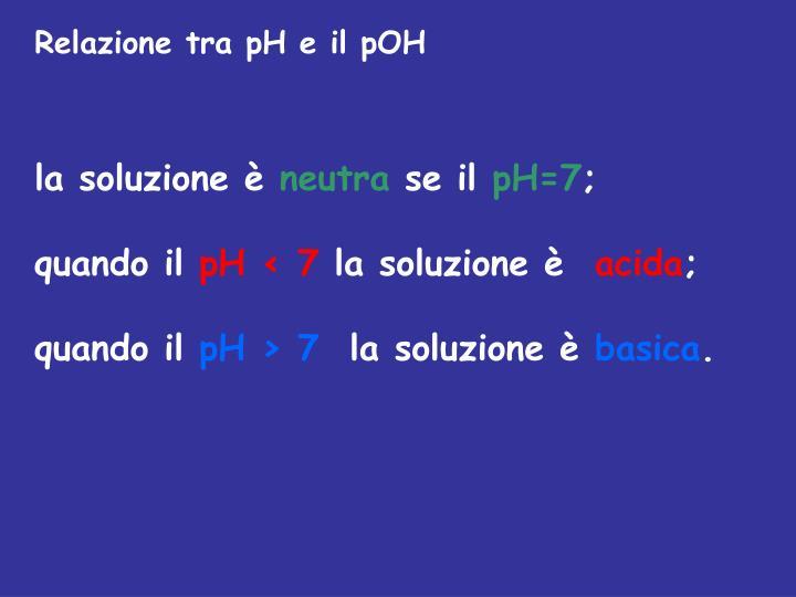 Relazione tra pH e il pOH