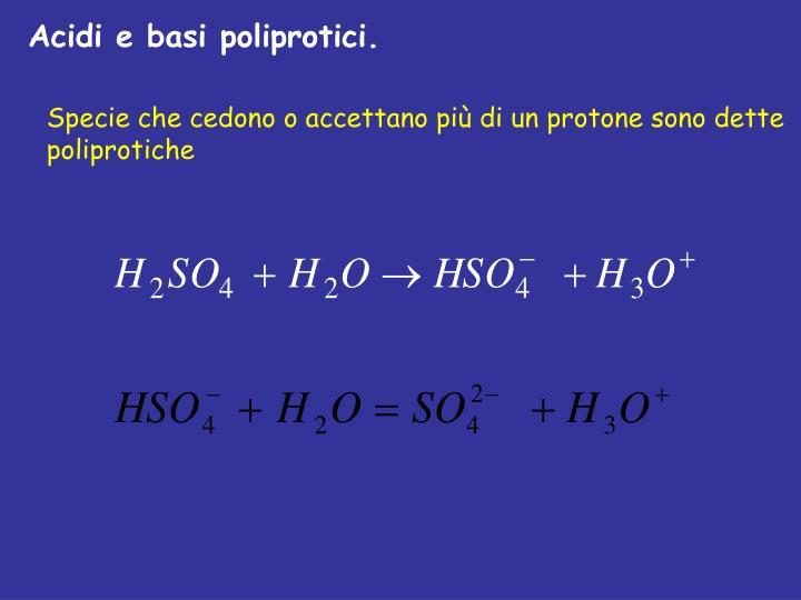 Acidi e basi poliprotici.