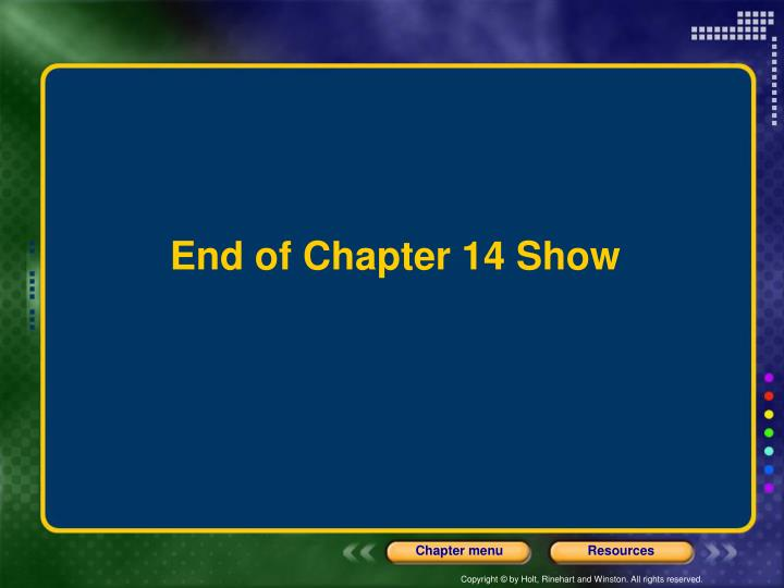End of Chapter 14 Show