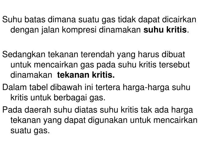 Suhu batas dimana suatu gas tidak dapat dicairkan  dengan jalan kompresi dinamakan