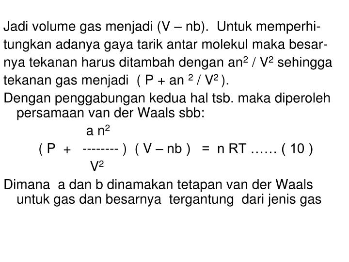 Jadi volume gas menjadi (V – nb).  Untuk memperhi-