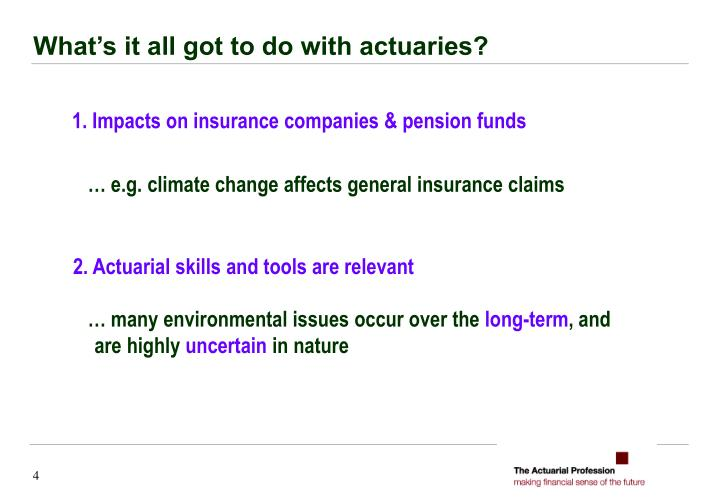What's it all got to do with actuaries?