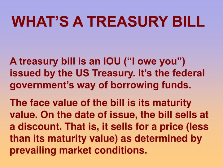 WHAT'S A TREASURY BILL