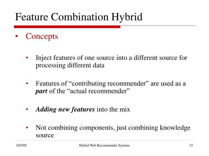 Feature Combination Hybrid