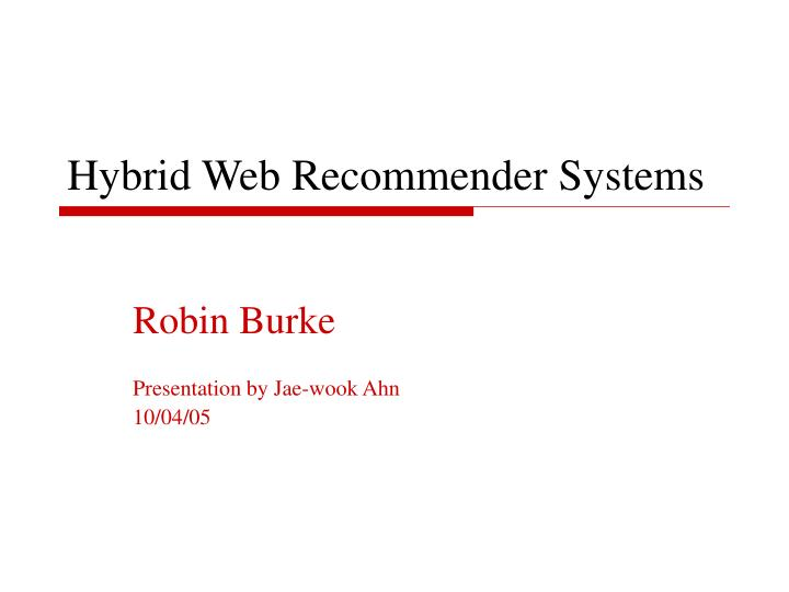 Hybrid Web Recommender Systems